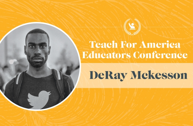 A rectangular logo with a yellow background, featuring a headshot of a young man in a twitter t-shirt, and white text stating DeRay Mckesson will be speaking at the TFA Educator's Conference.
