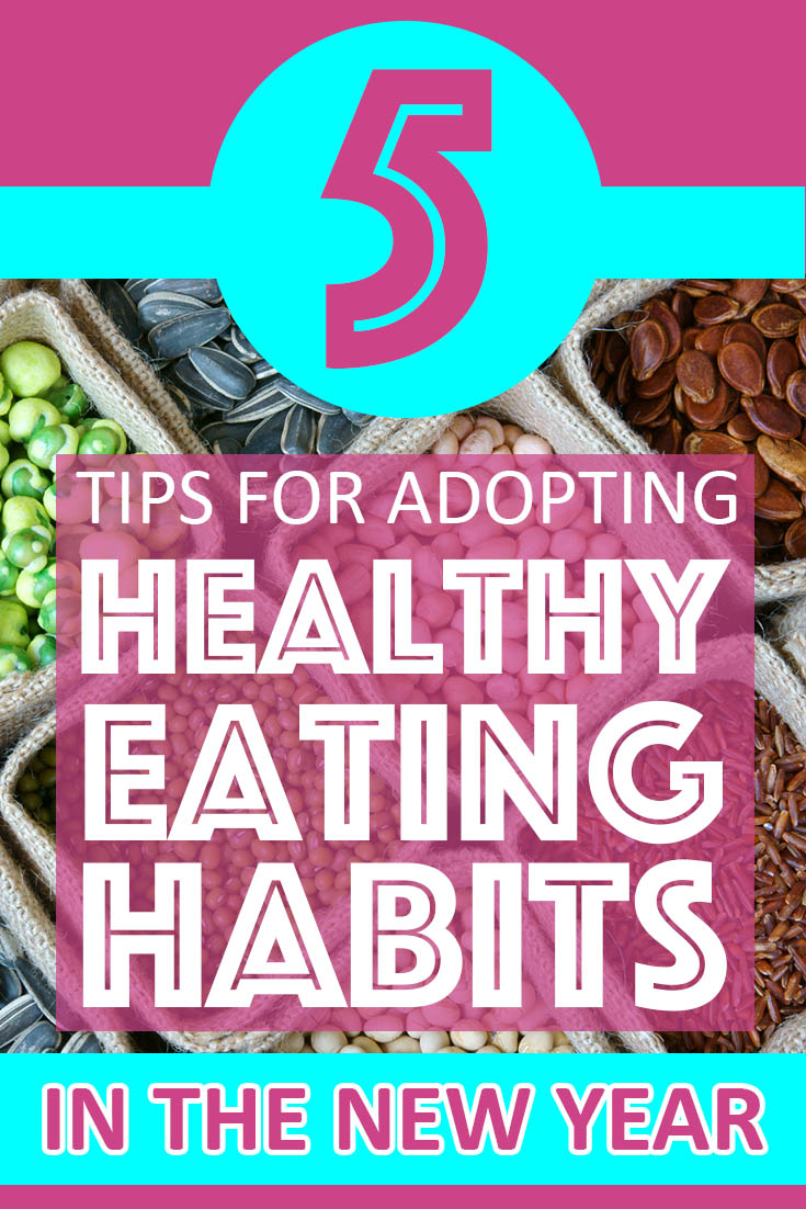 5 Tips for Adopting Healthy Eating Habits in the New Year